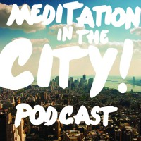 Meditation in the City Podcast