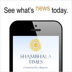 Shambhala Times Community News Magazine